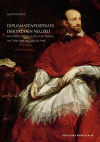 Diplomatenportr�ts der Fr�hen Neuzeit