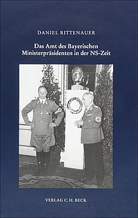 Das Amt des Bayerischen Ministerpräsidenten in der NS-Zeit