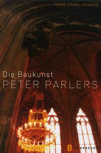 Die Baukunst Peter Parlers
