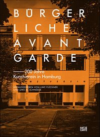 Bürgerliche Avantgarde - 200 Jahre Kunst in Hamburg