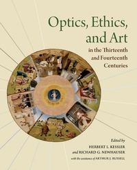 Optics, Ethics, and Art in the Thirteenth and Fourteenth Centuries