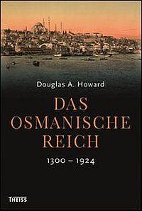 Das Osmanische Reich 1300-1924