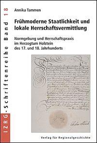 Frühmoderne Staatlichkeit und lokale Herrschaftsvermittlung