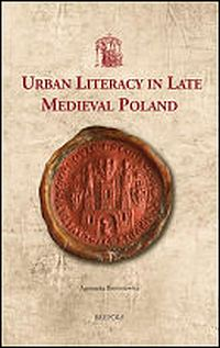 Urban Literacy in Late Medieval Poland