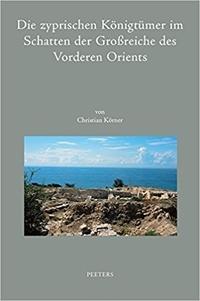 Die zyprischen K�nigt�mer im Schatten der Gro�reiche des Vorderen Orients