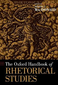 The Oxford Handbook of Rhetorical Studies