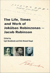 The Life, Times and Work of Jokūbas Robinzonas - Jacob Robinson