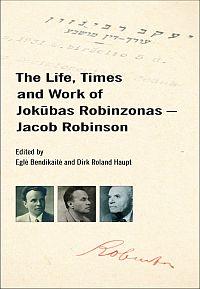 The Life, Times and Work of Jokūbas Robinzonas - Jacob Robinson