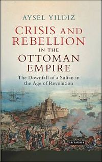 Crisis and Rebellion in the Ottoman Empire