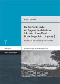 Die Briefkopierbücher des Speyerer Handelshäuser Joh. Hein. Scharpff und Lichtenberger & Co. (1815-1840)