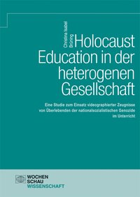 Holocaust Education in der heterogenen Gesellschaft