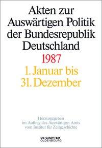 Akten zur Auswärtigen Politik der Bundesrepublik Deutschland 1987