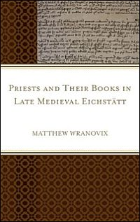 Priests and Their Books in Late Medieval Eichst�tt