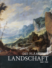 Die flmische Landschaft: 1520-1700
