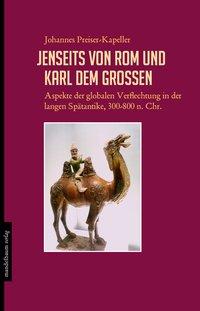 Jenseits von Rom und Karl dem Großen