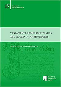 Testamente Bamberger Frauen des 16. und 17. Jahrhunderts