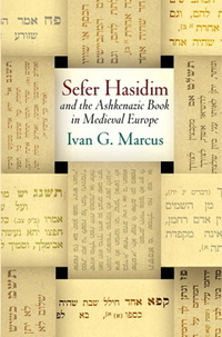 Sefer Hasidim and the Ashkenazic Book in Medieval Europe