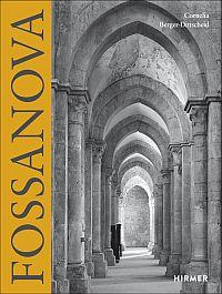 Fossanova. Architektur und Geschichte des ältesten Zisterzienserklosters in Mittelitalien