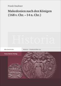 Makedonien nach den Königen (168 v. Chr. - 14 n. Chr.)