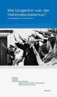 Wie bürgerlich war der Nationalsozialismus?