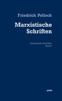 Friedrich Pollock. Marxistische Schriften