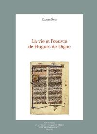 La vie et l'oeuvre de Hugues de Digne