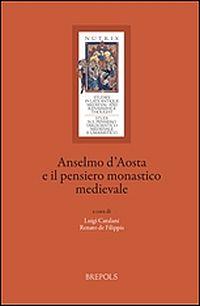 Anselmo d'Aosta e il pensiero monastico medievale