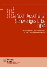 Nach Auschwitz: Schwieriges Erbe DDR