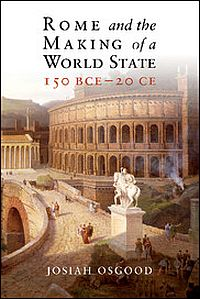 Rome and the Making of a World State, 150 BCE-20CE