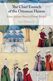 The Chief Eunuch of the Ottoman Harem