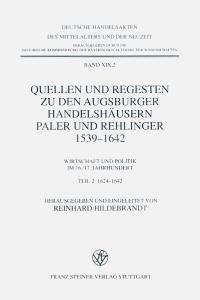 Quellen und Regesten zu den Augsburger Handelshäusern Paler und Rehlinger 1539-1642