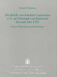 Die Briefe von Joachim Camerarius d.Ä. an Christoph von Karlowitz bis zum Jahr 1553