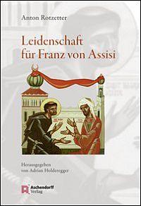 Leidenschaft für Franz von Assisi
