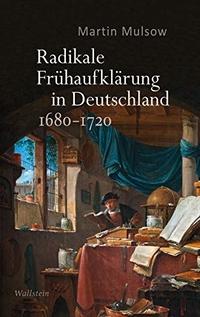 Radikale Fr�haufkl�rung in Deutschland 1680-1720
