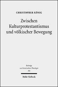 Zwischen Kulturprotestantismus und völkischer Bewegung