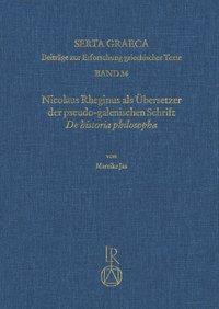 Nicolaus Rheginus als Übersetzer der pseudo-galenischen Schrift De historia philosopha
