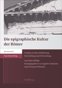 Die epigraphische Kultur der Römer