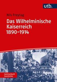 Das Wilhelminische Kaiserreich 1890-1914