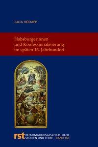 Habsburgerinnen und Konfessionalisierung im späten 16. Jahrhundert