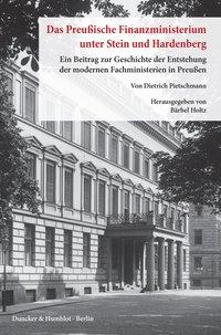Das preu�ische Finanzministerium unter Stein und Hardenberg