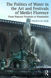 The Politics of Water in the Art and Festivals of Medici Florence