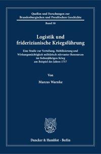 Logistik und friderizianische Kriegsführung