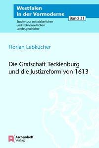 Die Grafschaft Tecklenburg und die Justizreform von 1613
