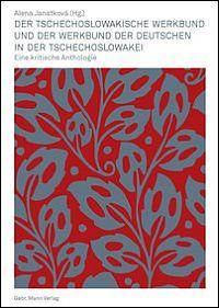 Der Tschechoslowakische Werkbund und der Werkbund der Deutschen in der Tschechoslowakei