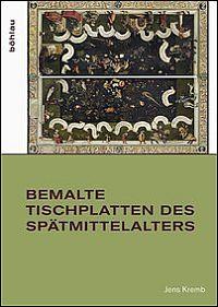 Bemalte Tischplatten des Spätmittelalters