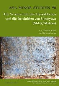 Die Versinschrift des Hyssaldomos und die Inschriften von Uzunyuva (Milas/Mylasa)