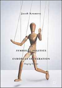 The Symbolic Politics of European Integration