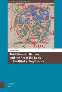 The Cistercian Reform and the Art of the Book in Twelfth-Century France