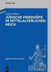 J�dische Friedh�fe im mittelalterlichen Reich