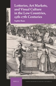 Lotteries, Art Markets, and Visual Culture in the Low Countries, 15th-17th Centuries